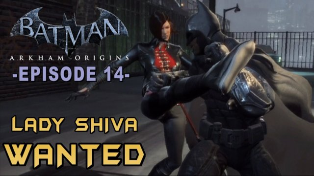 Batman: Arkham Origins - Walkthrough Part 14 Lady Shiva Lore & Most Wanted Guide