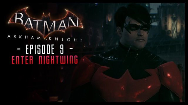 Batman Arkham Knight: Part 9 NIGHTWING