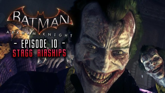 Batman Arkham Knight: Part 10 Stagg Airships