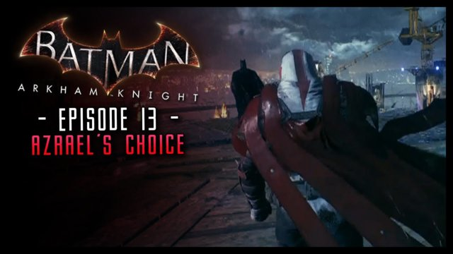 Batman Arkham Knight: PART 13 Azrael's Choice (All Trails)