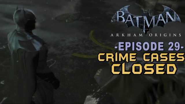 Batman Arkham Origins - Walkthrough Part 29 Crime Scene Investigator Accomplished!