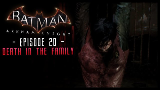 Batman Arkham Knight: Part 20 A Death in the Family!