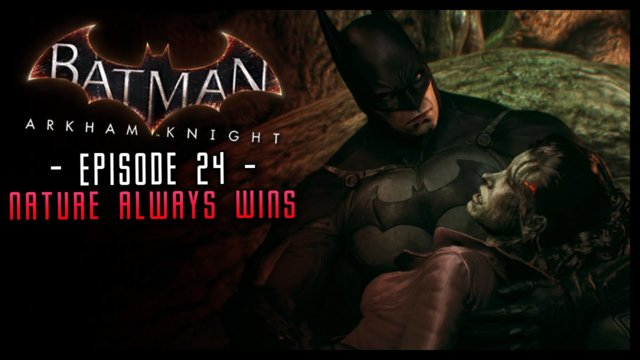 Batman Arkham Knight: PART 24 Nature Always Wins!