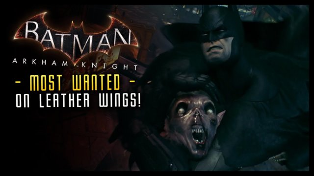 Batman Arkham Knight: On Leather Wings MOST WANTED