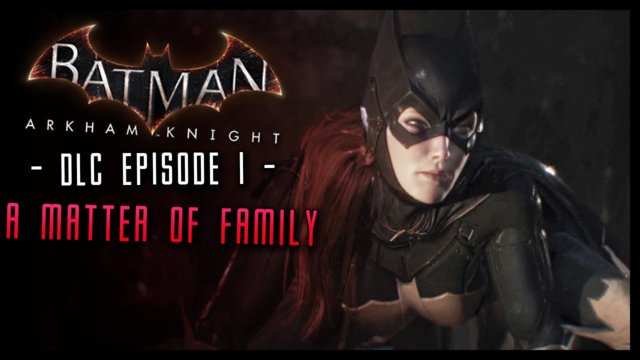 Batman Arkham Knight: Batgirl DLC Walkthrough Part 1 A Matter of Family!