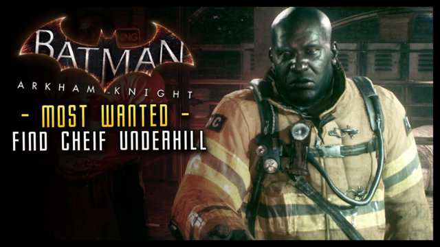 Batman Arkham Knight: MOST WANTED Chief Underhill