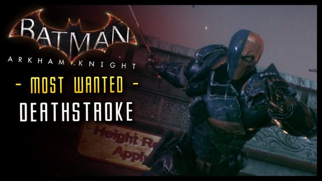 Batman Arkham Knight: Deathstroke Most Wanted! FIGHT