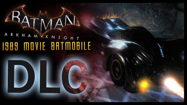 Batman Arkham Knight: DLC 1989 Batmobile Movie Pack Races