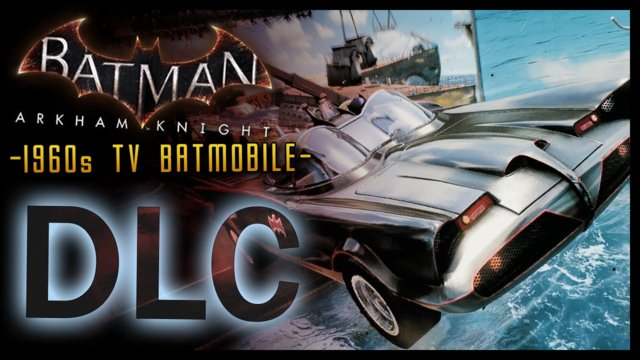 Batman Arkham Knight: DLC 1960s Batmobile Tv Series Pack