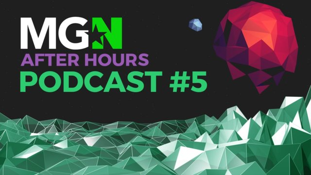 ★ MGN After Hours Podcast #5 | Rumandapples & Potato