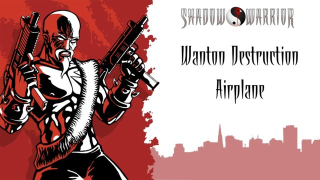 Shadow Warrior (Classic Redux) | Wanton Destruction | Airplane