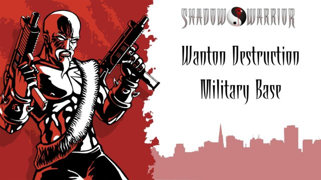 Shadow Warrior (Classic Redux) | Wanton Destruction | Military Base