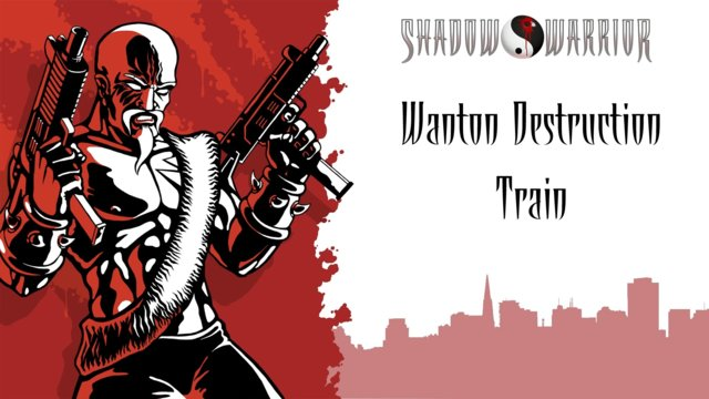 Shadow Warrior (Classic Redux) | Wanton Destruction | Train