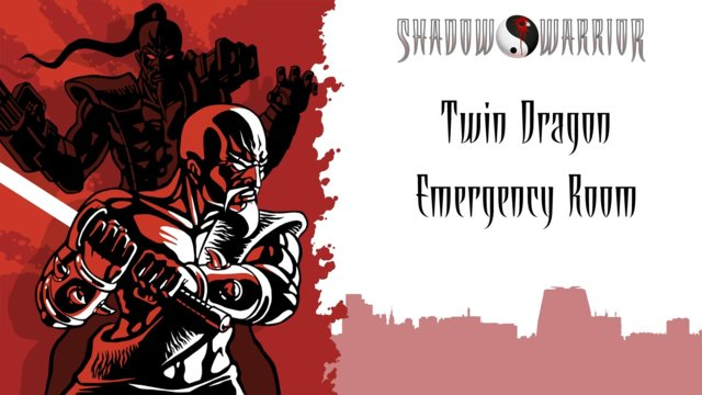 Shadow Warrior (Classic Redux) | Twin Dragon | Emergency Room