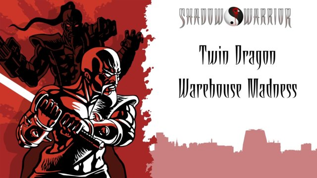 Shadow Warrior (Classic Redux) | Twin Dragon | Warehouse Madness