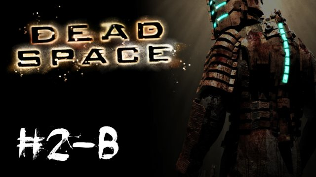 Dead Space - Intensive Care [2/3]
