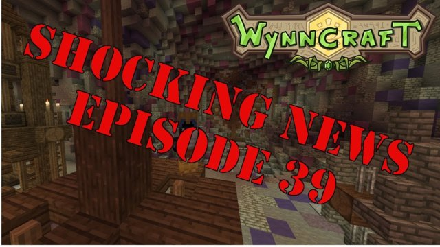 "Let's Play Wynncraft Episode 39 ""Shocking News"""