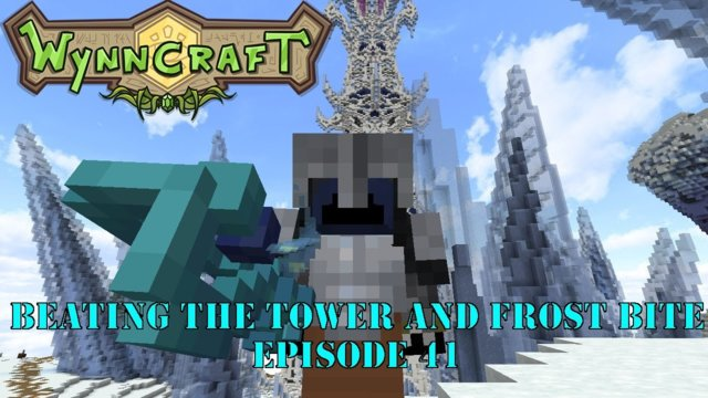 "Let's Play Wynncraft Episode 41 ""Beating The Tower and Frost Bite"""