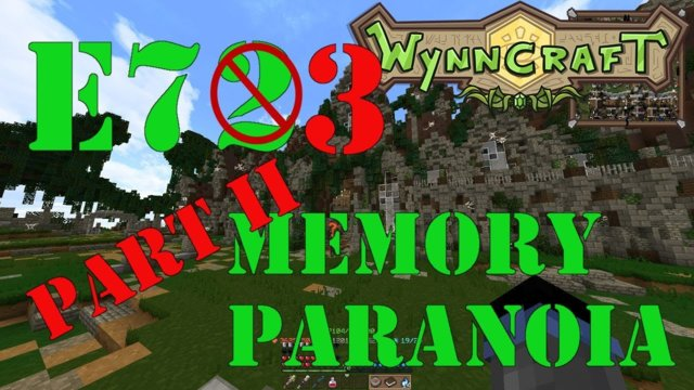 "Let's Play Wynncraft Episode 73 ""Memory Paranoia Part II"""