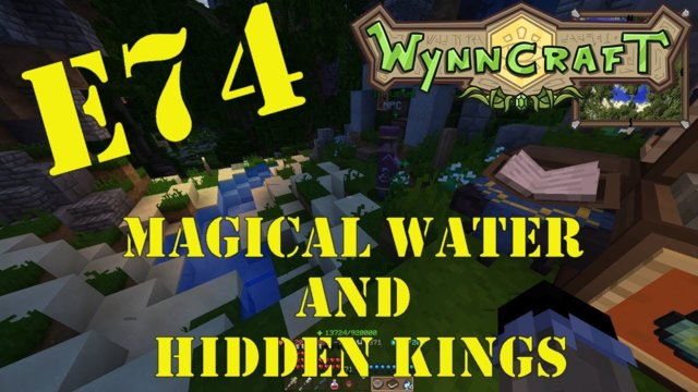 "Let's Play Wynncraft Episode 74 ""Magical Water And Hidden Kings"""