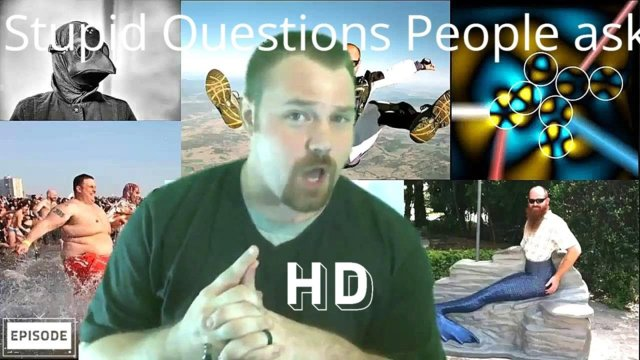 Spit Takes: Stupid Questions People Ask - Stupid Questions And Answers