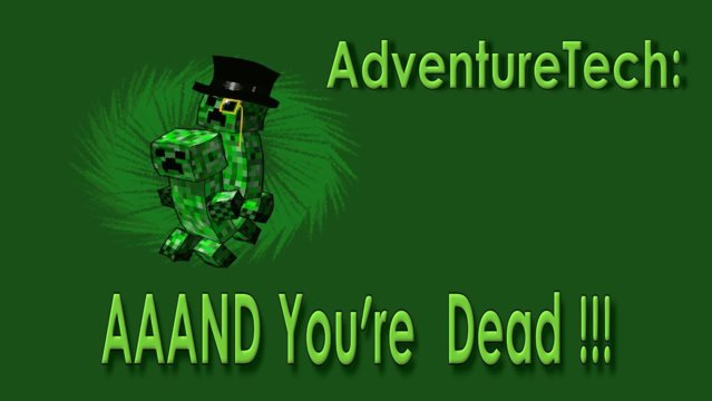 AdventureTech: AAAND you're dead
