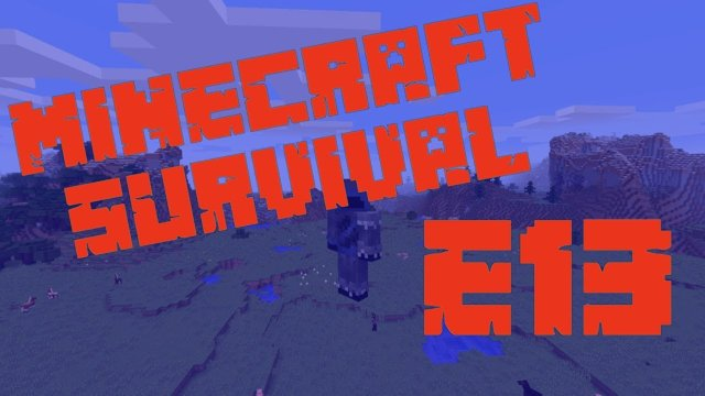 Minecraft Survival - A Whole New World - E13
