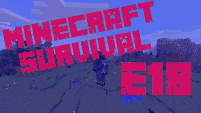 Minecraft Survival - A Whole New World - E18