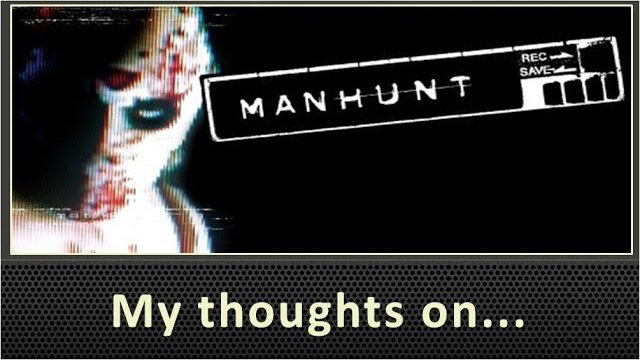My Thoughts On Manhunt (2003)