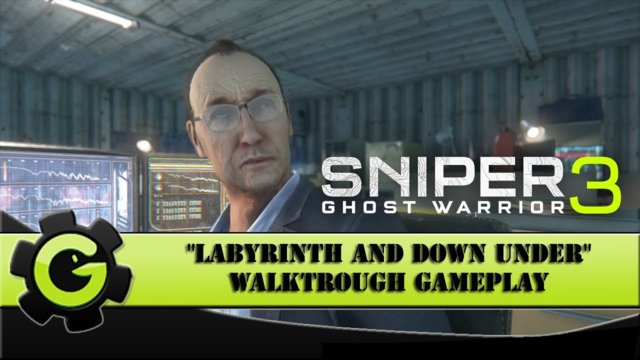 "Sniper: Ghost Warrior 3 - ""Labyrinth And Down Under"" Walktrough Gameplay  - Act 3 - Mission 4 and 5"