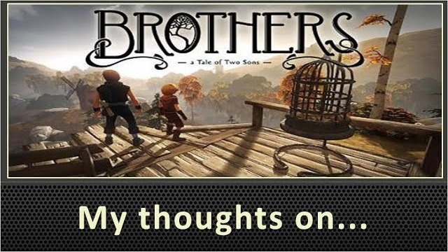 My Thoughts on Brothers A Tale of Two Sons (2013)