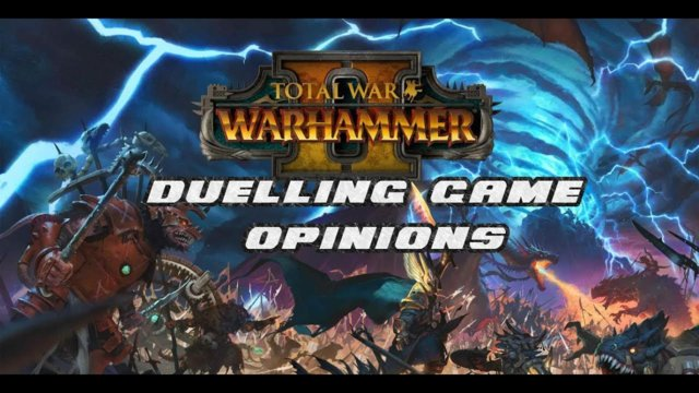 Duelling Game Opinion: Total War Warhammer 2