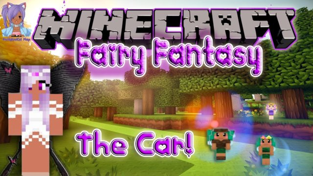 The Car! - Minecraft Fairy Fantasy (Ep. 7)