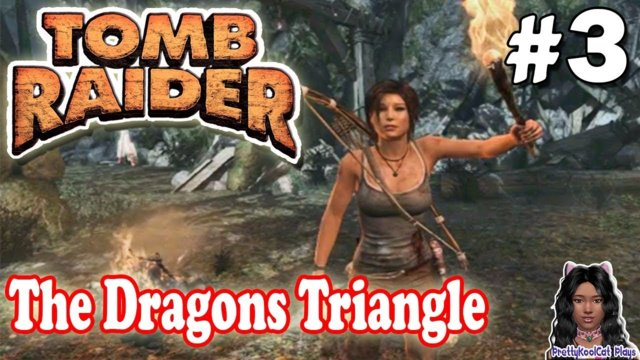 Tomb Raider - Let's Play #3 - The Dragons Triangle
