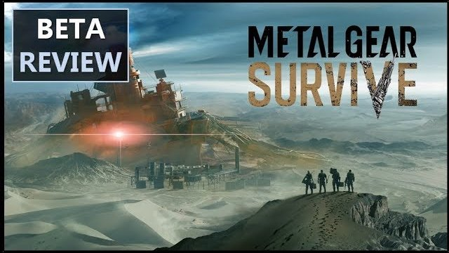 Metal Gear Survive Beta Review