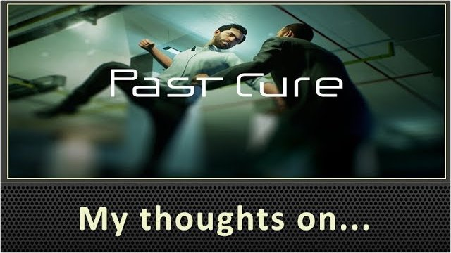 My Thoughts on Past Cure (2018)