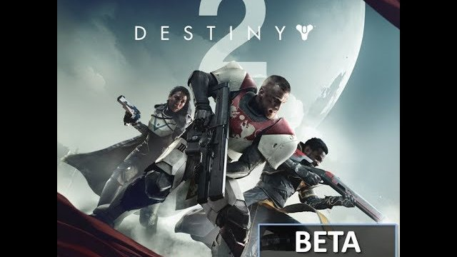 Destiny 2 Beta - Overview