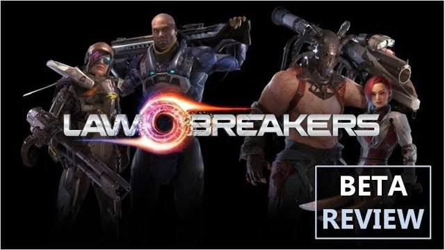 LawBreakers Beta Review