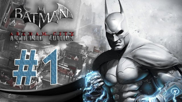 Batman arkham city - Armored Edition Walkthrough Part 1 The Court House!